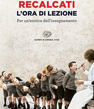 """""""L'ora di lezione. Per un'erotica dell'insegnamento"""" di Massimo Recalcati."""