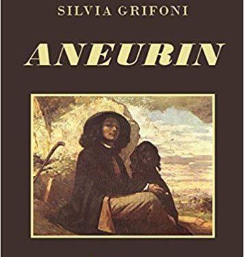 """""""Aneurin"""": il sorprendente romanzo di Silvia Grifoni nella recensione di Lisa Lambrecht."""