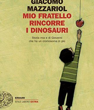 """""""Mio fratello rincorre i dinosauri"""" di Giacomo Mazzariol."""
