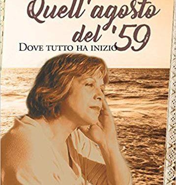 """SEGNALAZIONE: """"Quell'agosto del '59 – Dove tutto ha inizio"""" di Agata Florio."""