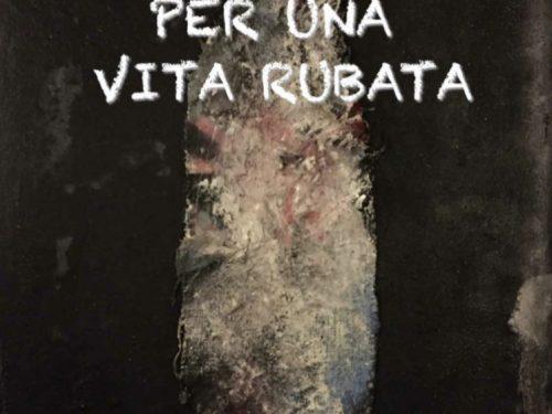 """""""Per una vita rubata"""" di Domenico Carpagnano."""