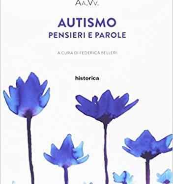 """""""Autismo. Pensieri e parole"""" di Federica Belleri."""