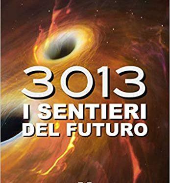 """""""3013. I sentieri del futuro"""" di Antonella Polenta."""