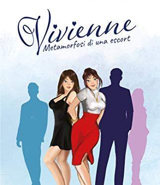 """SEGNALAZIONE: """"Vivienne. Metamorfosi di una escort """" di  Lily Rose."""