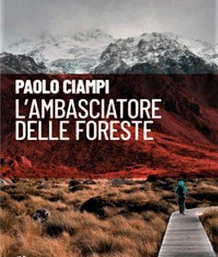 """""""L'ambasciatore delle foreste"""" di Paolo Ciampi."""