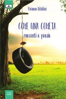 """""""Come una cometa"""" di  Viviana Nobilini."""