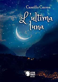 """""""L'ultima luna"""" di Camillo Carrea."""