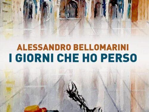 """""""I giorni che ho perso"""" di Alessandro Bellomarini."""
