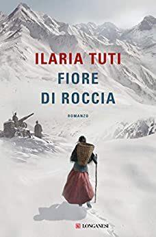"""""""Fiore di roccia"""" di Ilaria Tuti ."""