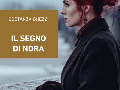 """SEGNALAZIONE: """"Il segno di Nora"""" di Costanza Ghezzi ."""