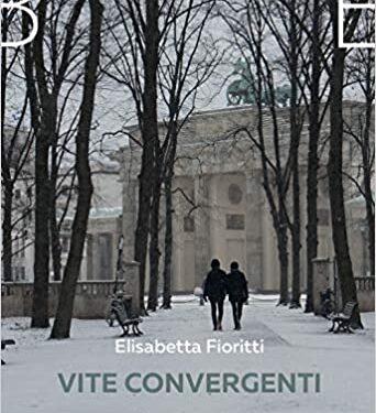 """Vite convergenti"" di Elisabetta Fioritti."